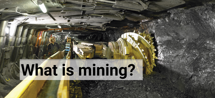 What is Mining and It,s History?